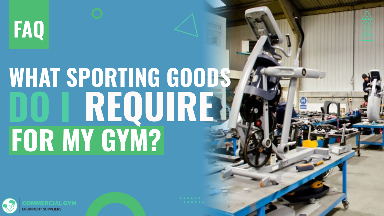 What sporting goods do i require for my gym?